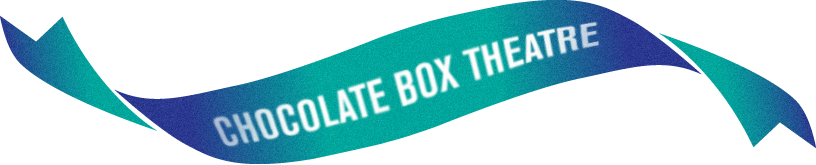 Chocolate Box Theatre
